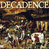 Purchase Decadence - Into The Mouth Of Hell