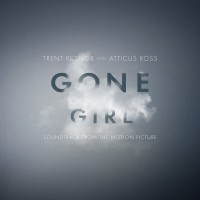 Purchase Trent Reznor & Atticus Ross - Gone Girl (Soundtrack From The Motion Picture)