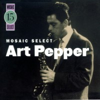 Purchase Art Pepper - Mosaic Select 15 CD3