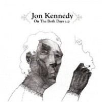 Purchase Jon Kennedy - On The Both Days (EP)
