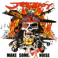 Purchase Jetboy - Make Some More Noise