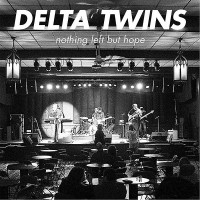 Purchase Delta Twins - Nothing Left But Hope