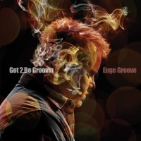 Purchase Euge Groove - Got 2 Be Groovin'