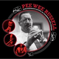 Purchase Pee Wee Russell - Plays With Buck Clayton, Vic Dickenson & Bud Freeman