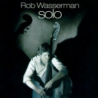 Purchase Rob Wasserman - Solo (Vinyl)