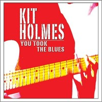 Purchase Kit Holmes - You Took The Blues