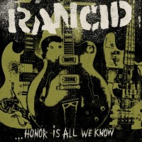 Purchase Rancid - Honor Is All We Know