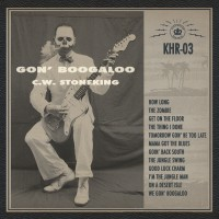Purchase C.W. Stoneking - Gon' Boogaloo