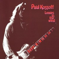 Purchase Paul Kossoff - Leaves In The Wind (Vinyl)