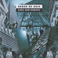 Purchase Banco De Gaia - Kara Kum: Remixes (EP)