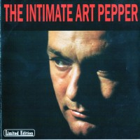 Purchase Art Pepper - The Intimate Art Pepper (Remastered 2000)