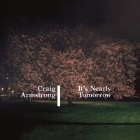 Purchase Craig Armstrong - It's Nearly Tomorrow (Deluxe Version)