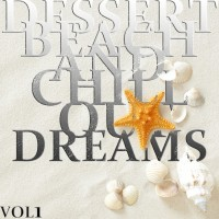 Purchase VA - Dessert Beach & Chill Out Dreams Vol. 1 (The Ultimate Lounge Collection)
