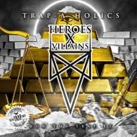 Purchase Heroes X Villians - Heroes X Villians - Run The Trap (EP)