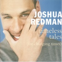 Purchase Joshua Redman - Timeless Tales (For Changing Times)