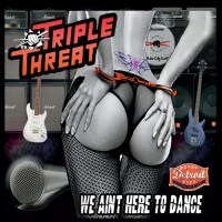 Purchase Triple Threat - We Ain't Here To Dance