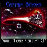 Purchase Captain Beyond - Night Train Calling (EP)