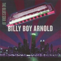 Purchase Billy Boy Arnold - The Blues Soul Of Billy Boy Arnold