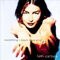 Purchase Lori Carson - Everything I Touch Runs Wild CD1