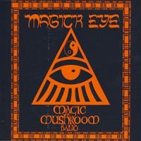 Purchase Magic Mushroom Band - Magick Eye (MCD)
