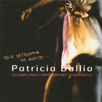 Purchase Patricia Dallio - Que Personne Ne Bouge