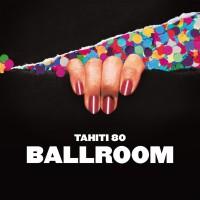 Purchase Tahiti 80 - Ballroom