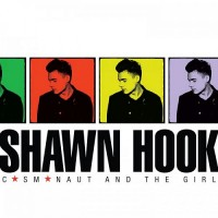 Purchase Shawn Hook - Cosmonaut And The Girl