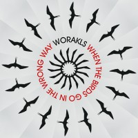 Purchase Worakls - When The Birds Go In The Wrong Way (CDS)