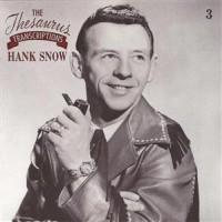 Purchase HANK SNOW - The Thesaurus Transcriptions 1950-1956 CD3