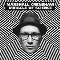 Purchase Marshall Crenshaw - Miracle Of Science