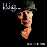Purchase Big Dave McLean - Blues From The Middle