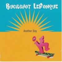 Purchase Buckshot LeFonque - Another Day (CDS)