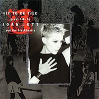 Purchase Joan Jett - Fit To Be Tied: Great Hits By Joan Jett And The Blackhearts (Reissued 2006