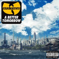 Purchase Wu-Tang Clan - A Better Tomorrow