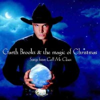 Purchase Garth Brooks - Songs From Call Me Claus