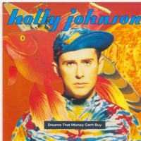 Purchase Holly Johnson - Dreams That Money Can't Buy (Remastered 2011) CD2