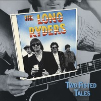 Purchase The Long Ryders - Two Fisted Tales