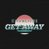 Purchase CHVRCHES - Get Away (CDS)