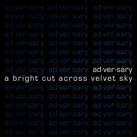 Purchase ad·ver·sary - A Bright Cut Across Velvet Sky