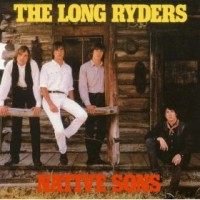 Purchase The Long Ryders - Native Sons