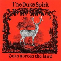 Purchase The Duke Spirit - Cuts Across The Land (Special Edition) CD1