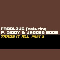 Purchase Fabolous - Trade It All (Part 2) (Feat. P. Diddy & Jagged Edge) (CDS)