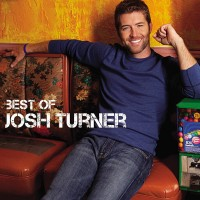 Purchase Josh Turner - Best Of Josh Turner