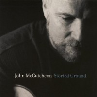 Purchase John Mccutcheon - Storied Ground