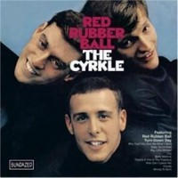 Purchase the cyrkle - Red Rubber Ball (Remastered 2001)