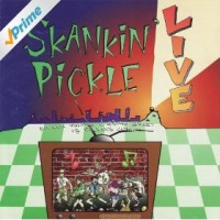 Purchase Skankin' Pickle - Live