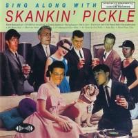 Purchase Skankin' Pickle - Sing Along With Skankin' Pickle