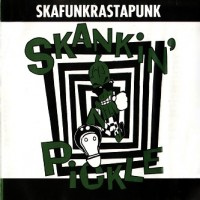 Purchase Skankin' Pickle - Skafunkrastapunk