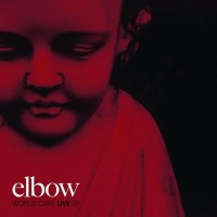 Purchase Elbow - World Café Live (EP)