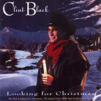 Purchase Clint Black - Looking For Christmas